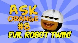 Annoying Orange - Ask Orange #8: Evil Robot Twin