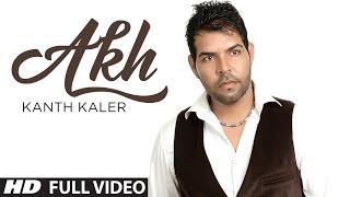 Kanth Kaler New Song Akh Full Video || Refresh - LATEST PUNJABI VIDEO