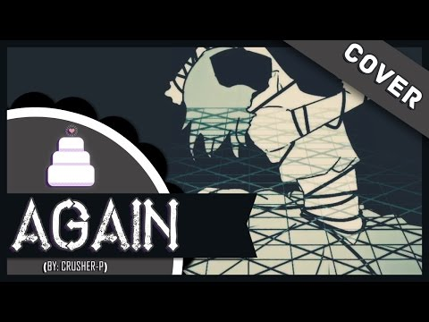 「Cover」Again ( Crusher-P )【Jayn】
