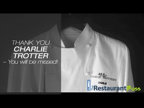 Charlie Trotter Restaurant Owner Lesson in Life
