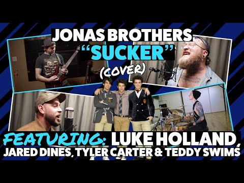 Jonas Brothers - Sucker (Cover) ft. Luke Holland, Tyler Carter, Jared Dines, Teddy Swims להורדה