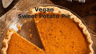 Vegan Sweet Potato Pie Yummy Soul Food