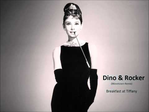 Dino & Rocker - Breakfast at Tiffanys (Movetown Remix)