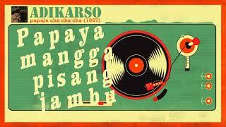 Adikarso - Papaja Cha Cha Cha (with Lyrics)