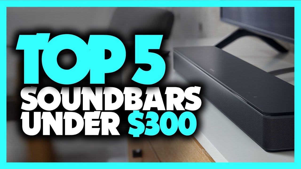 Best Soundbars Under $300 in 2020 [Top 5 Budget Picks For TV, Music & More]