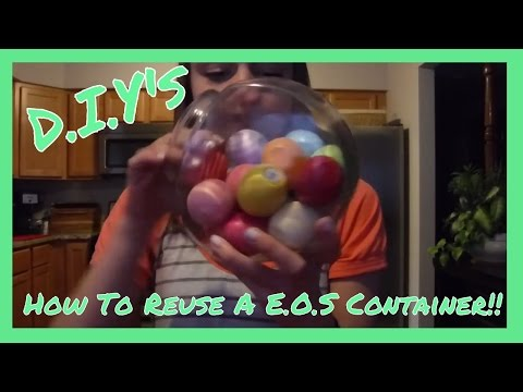 D.I.Y How to reuse a E.O.S container