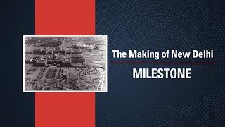 The Making of New Delhi | Milestone | Making of Modern India