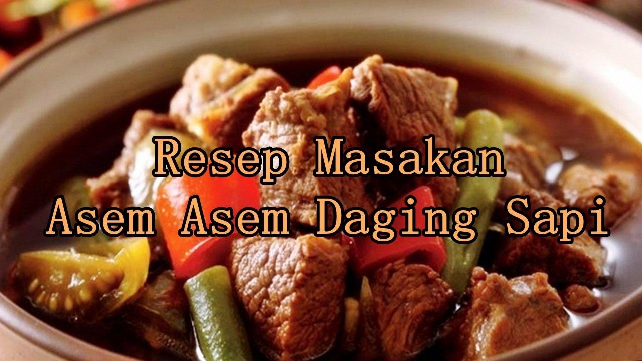 Resep Masakan Asem Asem Daging Sapi - YouTube