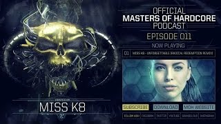 Video Official Masters of Hardcore Podcast 011 by Miss K8 download MP3, 3GP, MP4, WEBM, AVI, FLV November 2017