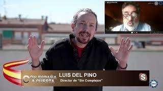 Luis Del Pino a Iglesias: tienes los días contados, Madrid tumbará tanta infamia y lo sabes