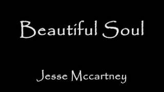 Jesse Mccartney - Beautiful Soul with LYRICS