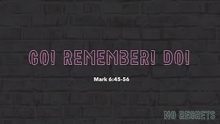 """Go! Remember! Do!"" // No Regrets - Week Four 