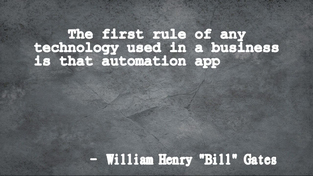 Quotes About Technology The First Rule Of Any Technology Used In A Business  Quotes  Youtube