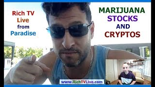 Marijuana Stocks & Cryptos Update from Paradise! with Rich TV Live