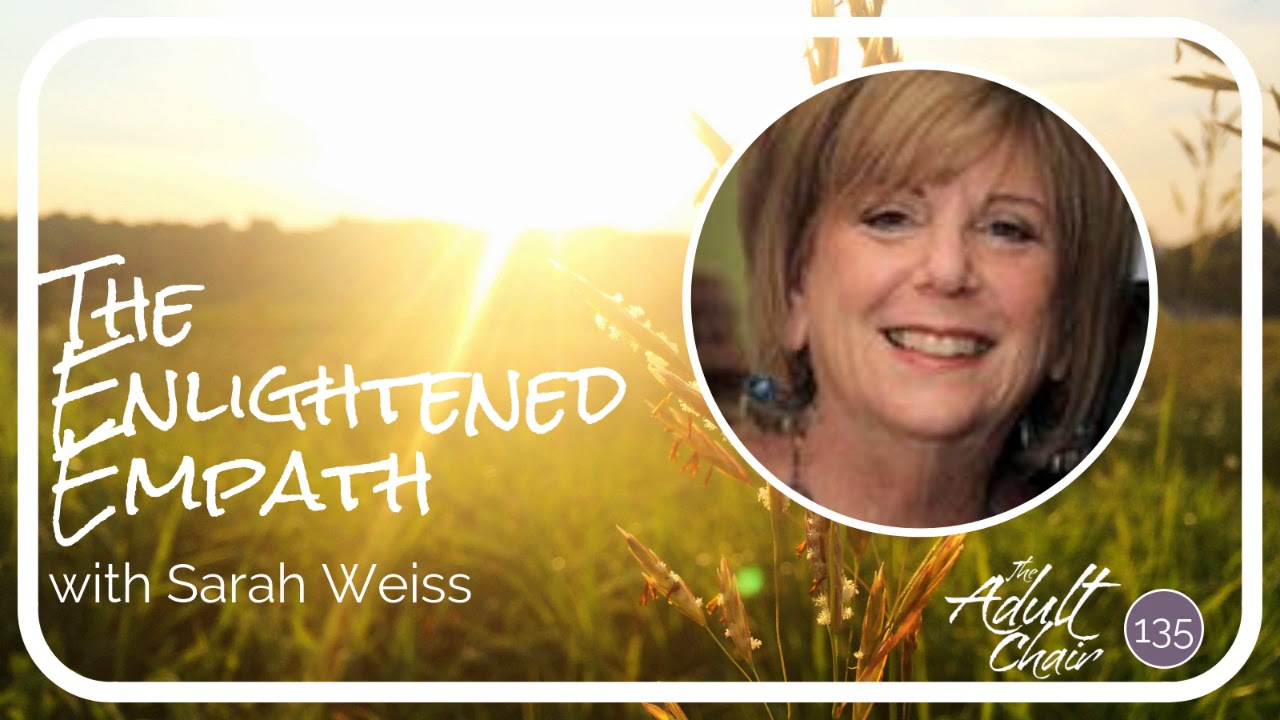 The Enlightened Empath with Sarah Weiss