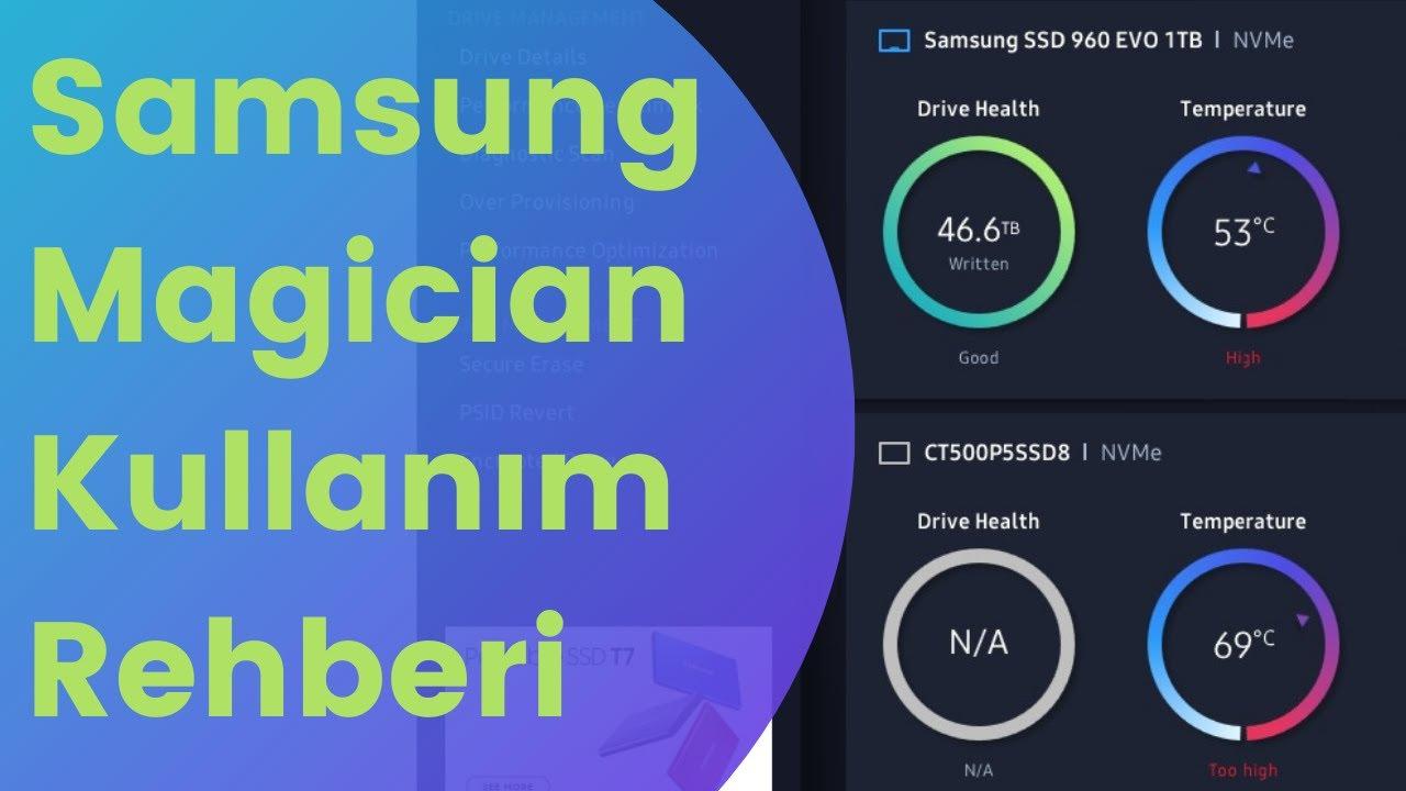 Samsung Magician Kullanımı: Bütün Özelliklere Bakıyoruz