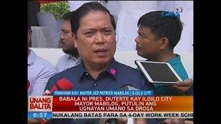 UB: Panayam kay Mayor Jed Patrick Mabilog, Iloilo city