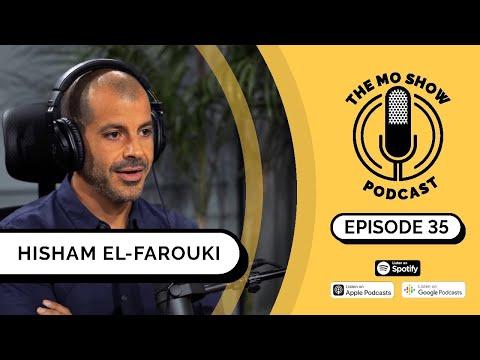 Hisham El-Farouki | The Mo Show Podcast | E35 (Entrepreneur & Financier)