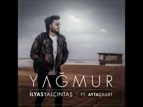 İlyas Yalçıntaş - Yağmur (feat. Aytaç Kart) (Yeni 2018)