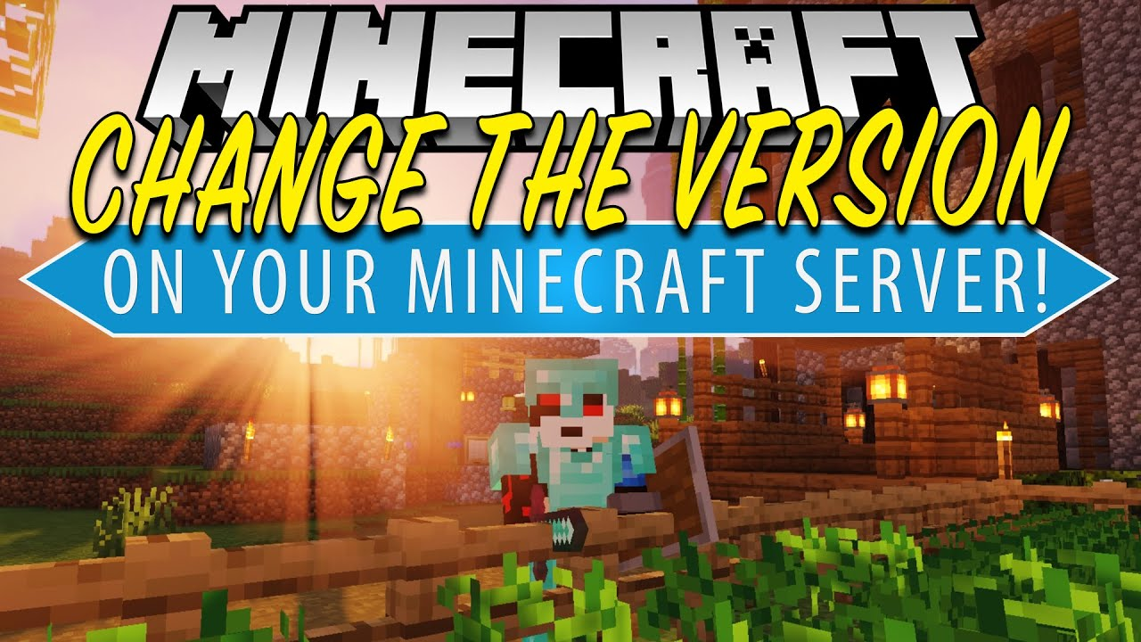How To Change The Version of Your Minecraft Server YouTube