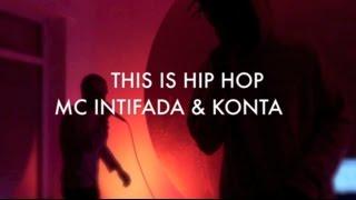 THIS IS HIP HOP - MC INTIFADA & KONTA