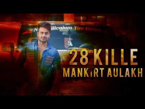 28 KILLE (Full Song) Mankirt Aulakh | Latest Punjabi Songs 2017