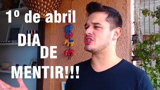 1º de abril - DIA DE MENTIR! #veda 1