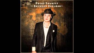 Peter Doherty - Between Regimes (Full Album - Demos & Live)