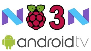 Android TV 7.1 Nougat For The Raspberry Pi 3