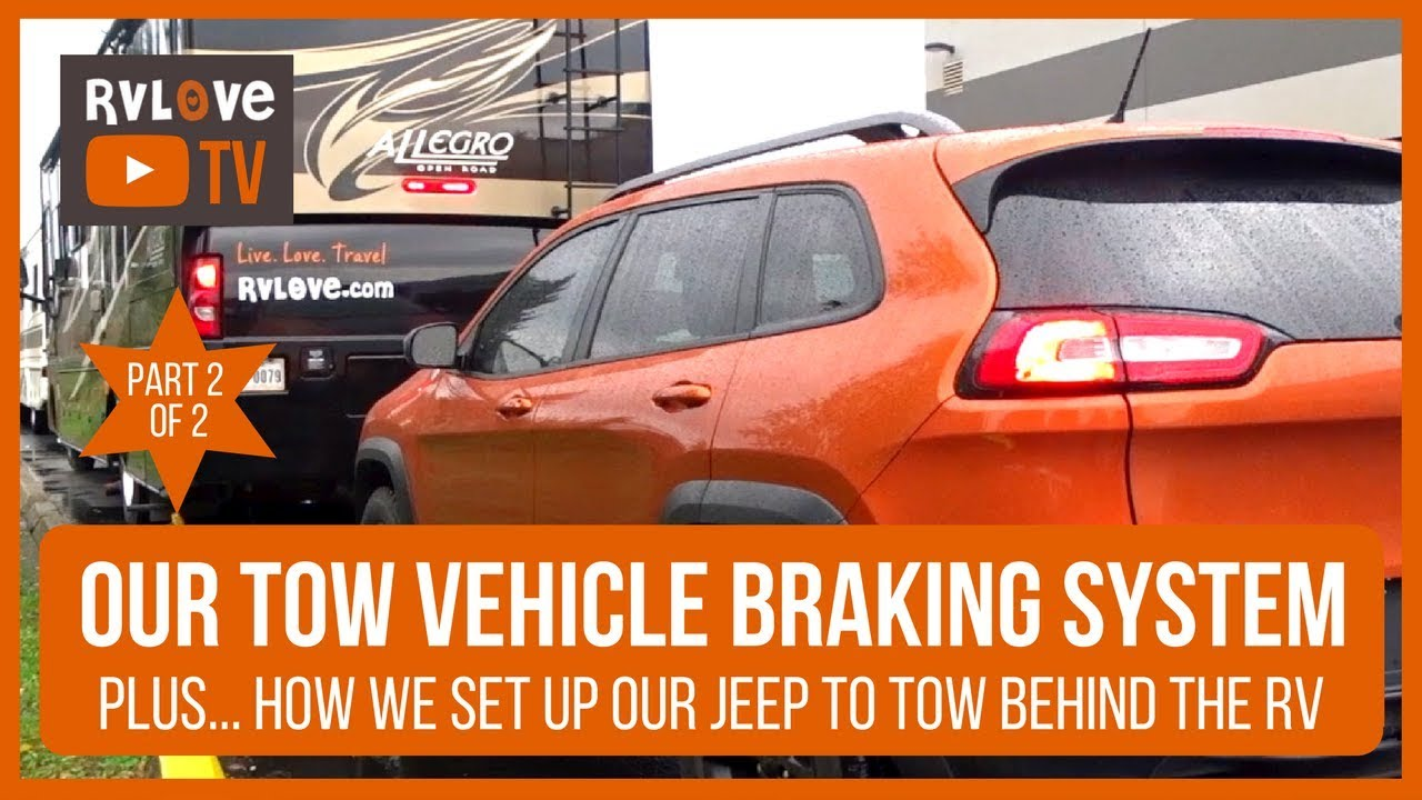 PART 2: 4-Down Flat Towing Vehicle Braking System + Setting Up our Jeep to  Tow | Full-time RV Life