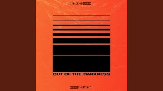 Out of the Darkness - Citizens Worship