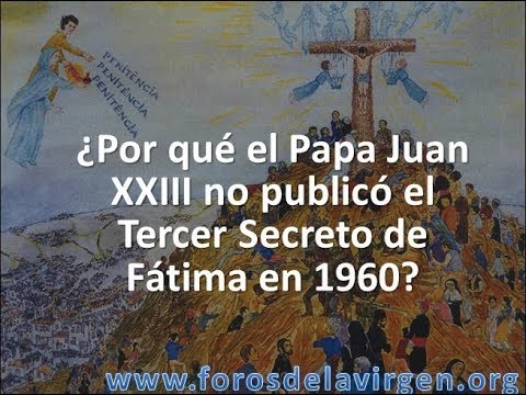 ¿por-qué-el-papa-juan-xxiii-no-publicó-el-tercer-secreto-de-fátima-en-1960?