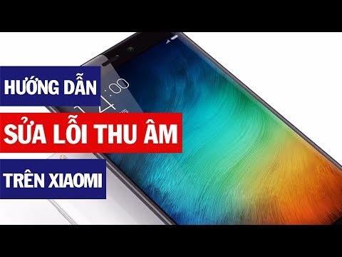 Hướng Dẫn Sửa Lỗi Không Thu âm được Trên Smartphone Xiaomi