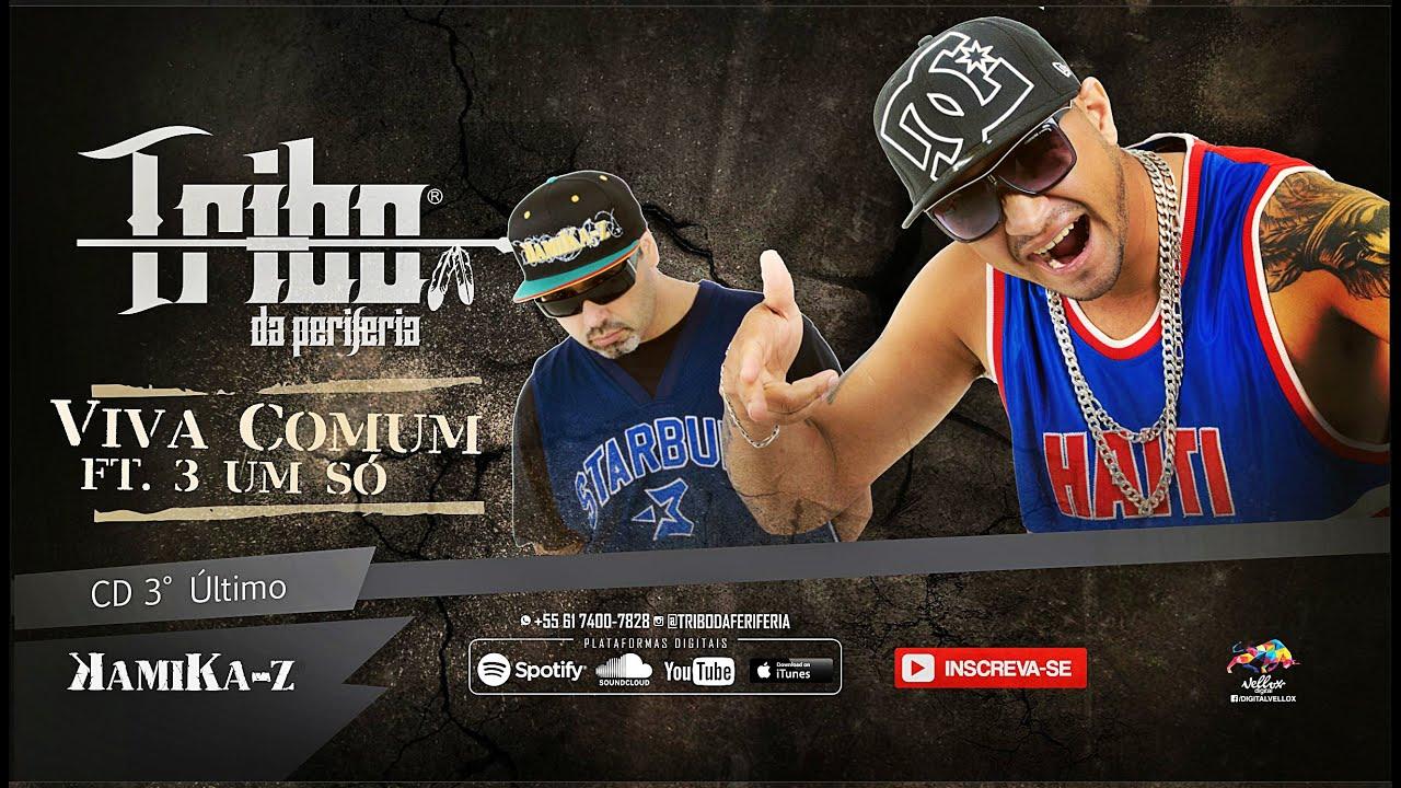Download Tribo da Periferia ft. 3 Um Só - Viva Comum