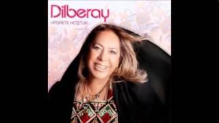 Dilberay - Bırak Onada Dokunma (Deka Müzik)