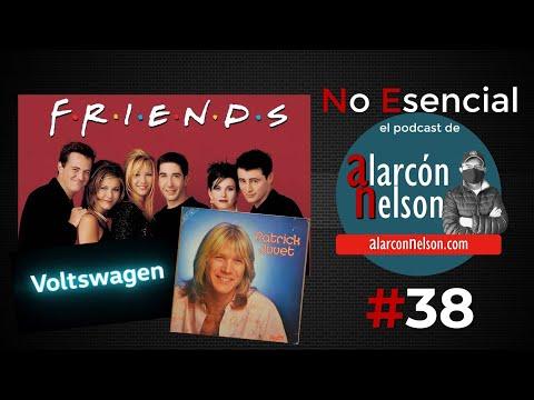 ▶ Especial de Friends - Voltswagen - Patrick Juvet 🎤 Podcast NO ESENCIAL #38