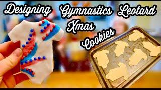 Designing Gymnastics Leotard Christmas Cookies!