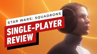 Star Wars: Squadrons Single-Player Review (Video Game Video Review)