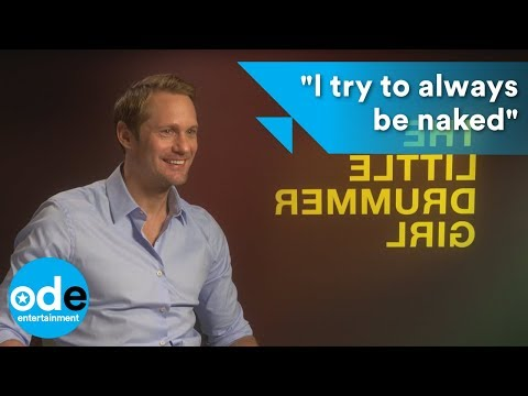 "Alexander Skarsgård: ""I try to always be naked"""