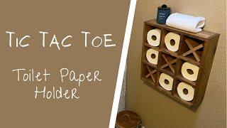 TIC TAC TOE Toilet Paper Holder  BATHROOM DIY