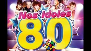 NOS IDOLES DES ANNÉES 80