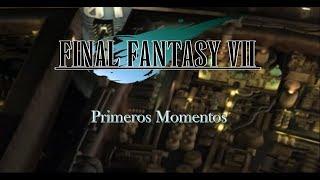 Final Fantasy 7 - Primeros Momentos