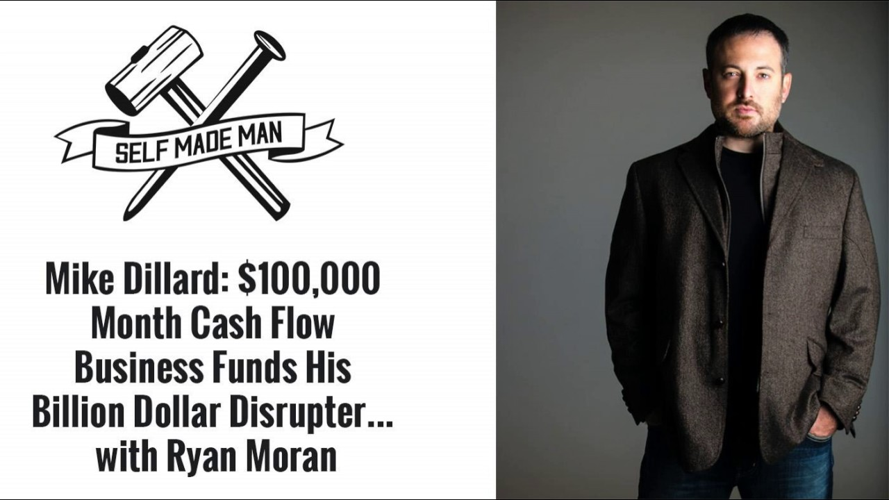 mike dillard 100 000 month cash flow business funds his billion mike dillard 100 000 month cash flow business funds his billion dollar disrupter ryan
