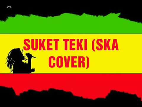 SUKET TEKI (SKA COVER 2018)