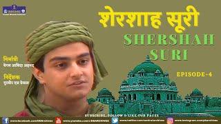 SHERSHAH SURI EPI 04 Video