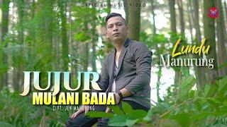 Lagu Batak Terbaru 2021 | LUNDU MANURUNG | JUJUR MULANI BADA | Official Music Video