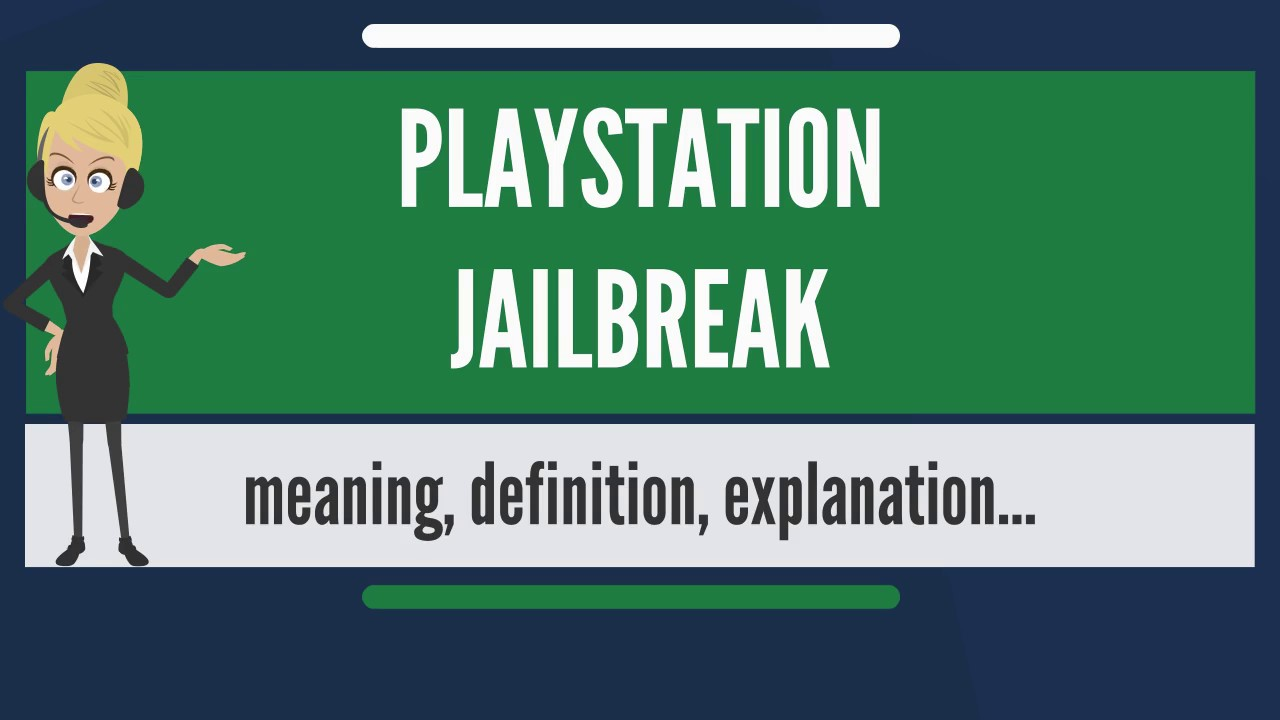 What is PLAYSTATION JAILBREAK? What does PLAYSTATION JAILBREAK mean