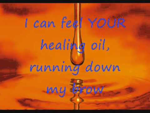 Healing Oil By: Kim Walker - Smith With Lyrics