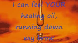 Healing Oil By: Kim Walker - Smith With Lyrics