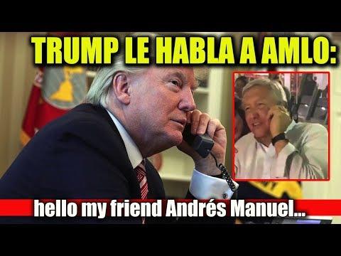 DONALD TRUMP HACE LLAMADA IMPORTANTE AL PRESIDENTE ANDRÉS MANUEL LÓPEZ OBRADOR